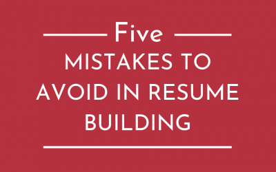 5 COMMON MISTAKES MADE IN RESUME BUILDING