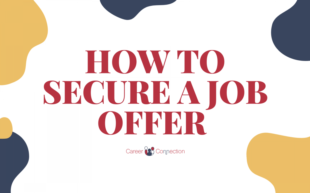 SECURE YOUR JOB OFFER DURING A JOB INTERVIEW